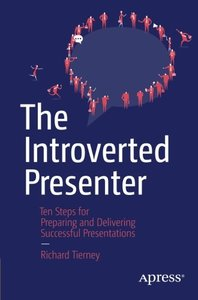 The Introverted Presenter: Ten Steps for Preparing and Delivering Successful Presentations (Paperback)-cover