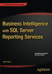 Business Intelligence with SQL Server Reporting Services (Paperback)