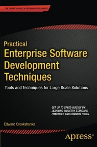 Practical Enterprise Software Development Techniques: Tools and Techniques for Large Scale Solutions (Paperback)-cover