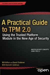 A Practical Guide to TPM 2.0: Using the Trusted Platform Module in the New Age of Security (Paperback)-cover
