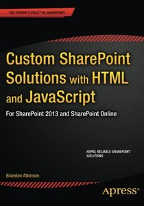 Custom SharePoint Solutions with HTML and JavaScript: For SharePoint 2013 and SharePoint Online (Paperback)-cover