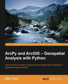 ArcPy and ArcGIS: Geospatial Analysis with Python-cover