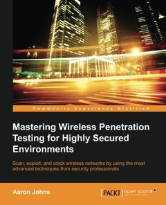 Mastering Wireless Penetration Testing for Highly-Secured Environments (Paperback)-cover