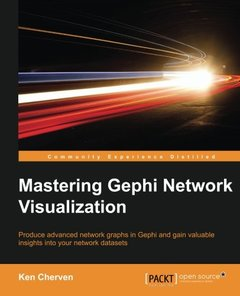 Mastering Gephi Network Visualization