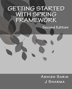 Getting started with Spring Framework: a hands-on guide to begin developing applications using Spring Framework (Paperback)-cover