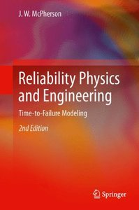 Reliability Physics and Engineering: Time-To-Failure Modeling, 2/e (Hardcover)-cover