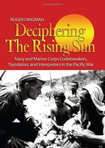 Deciphering the Rising Sun: Navy and Marine Corps Codebreakers, Translators, and Interpreters in the Pacific War (Hardcover)-cover