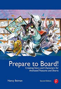 Prepare to Board! Creating Story and Characters for Animated Features and Shorts: 2/e (Hardcover)
