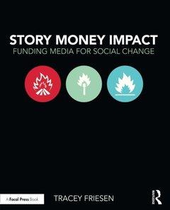 Story Money Impact: Funding media for social change (100 Cases) (Paperback)-cover