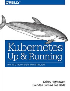 Kubernetes: Up and Running: Dive into the Future of Infrastructure (Paperback)-cover