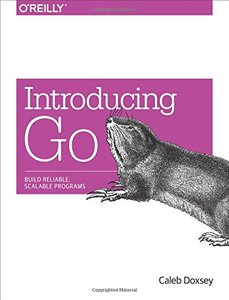 Introducing Go: Build Reliable, Scalable Programs (Paperback)-cover