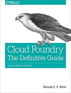 Cloud Foundry: The Definitive Guide: Develop, Deploy, and Scale (Paperback)-cover