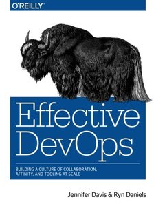 Effective DevOps: Building a Culture of Collaboration, Affinity, and Tooling at Scale (Paperback)-cover