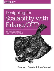 Designing for Scalability with Erlang/OTP: Implement Robust, Available, Fault-Tolerant Systems (Paperback)-cover