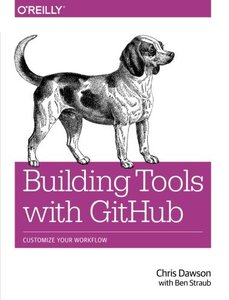 Building Tools with GitHub: Customize Your Workflow (Paperback)-cover