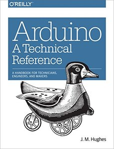 Arduino: A Technical Reference: A Handbook for Technicians, Engineers, and Makers (In a Nutshell)-cover