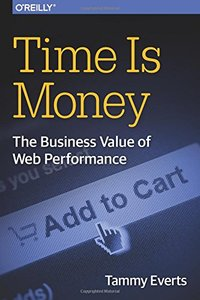 Time Is Money: The Business Value of Web Performance (Paperback)-cover