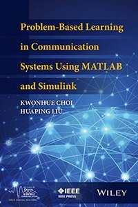 Problem-Based Learning in Communication Systems Using MATLAB and Simulink (Hardcover)