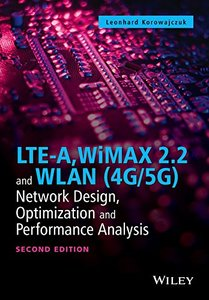 LTE-A, WiMAX 2.2 and WLAN (4G/5G): Network Design, Optimization and Performance Analysis (Hardcover)-cover
