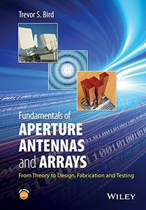 Fundamentals of Aperture Antennas and Arrays: From Theory to Design, Fabrication and Testing (Hardcover)