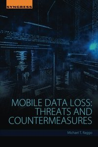 Mobile Data Loss: Threats and Countermeasures (Paperback)