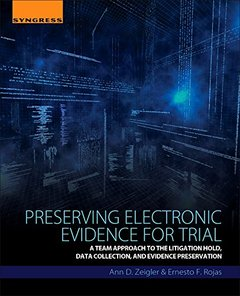 Preserving Electronic Evidence for Trial: A Team Approach to the Litigation Hold, Data Collection, and Preservation of Digital Evidence (Paperback)-cover