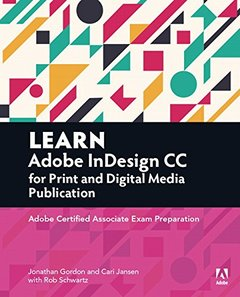 Learn Adobe InDesign CC for Print and Digital Media Publication: Adobe Certified Associate Exam Preparation (Paperback)-cover