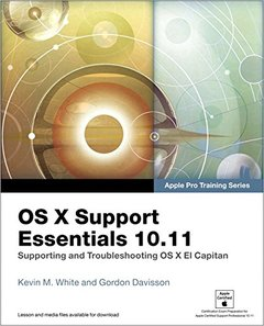 OS X Support Essentials 10.11 - Apple Pro Training Series : Supporting and Troubleshooting OS X El Capitan (Paperback)-cover