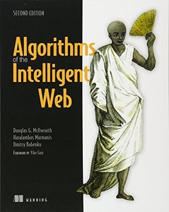 Algorithms of the Intelligent Web, 2/e (Paperback)-cover