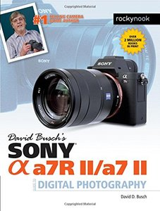 David Busch's Sony Alpha a7R II/a7 II Guide to Digital Photography (Paperback)-cover
