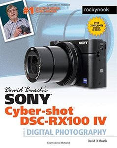 David Busch's Sony Cyber-shot DSC-RX100 IV: Guide to Digital Photography (Paperback)-cover