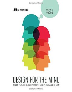 Design for the Mind: Seven Psychological Principles of Persuasive Design (Paperback)-cover