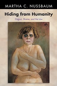 Hiding from Humanity: Disgust, Shame, and the Law (Princeton Paperbacks)-cover