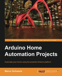 Arduino Home Automation Projects : Automate your Home using the powerful Arduino Platform (Paperback)-cover