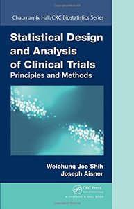 Statistical Design and Analysis of Clinical Trials: Principles and Methods (Hardcover)-cover