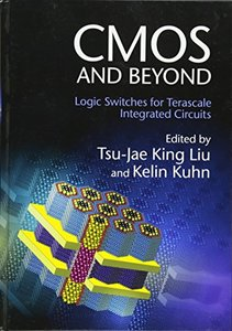 CMOS and Beyond: Logic Switches for Terascale Integrated Circuits (Hardcover)-cover
