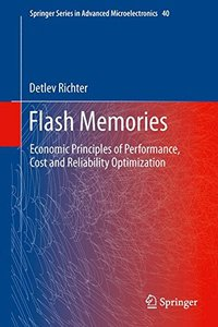 Flash Memories: Economic Principles of Performance, Cost and Reliability Optimization-cover