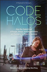 Code Halos: How the Digital Lives of People, Things, and Organizations are Changing the Rules of Business (Hardcover)-cover