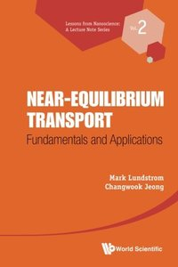 Near-equilibrium Transport: Fundamentals and Applications Volume 2, (Paperback)-cover