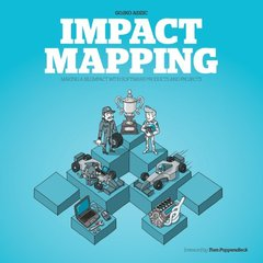 Impact Mapping: Making a Big Impact with Software Products and Projects (Paperback)-cover
