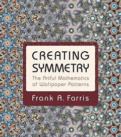 Creating Symmetry: The Artful Mathematics of Wallpaper Patterns( Hardcover )-cover
