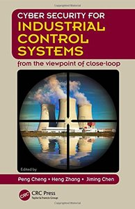 Cyber Security for Industrial Control Systems: From the Viewpoint of Close-Loop(Hardcover)