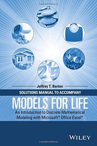 Solutions Manual to Accompany Models for Life: An Introduction to Discrete Mathematical Modeling with Microsoft Office Excel(Paperback)-cover