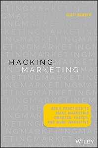 Hacking Marketing: Agile Practices to Make Marketing Smarter, Faster, and More Innovative(Hardcover)-cover