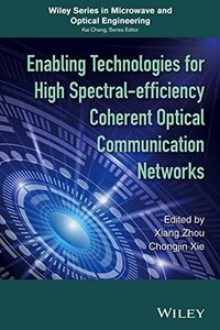 Enabling Technologies for High Spectral-efficiency Coherent Optical Communication Networks (Hardcover)-cover