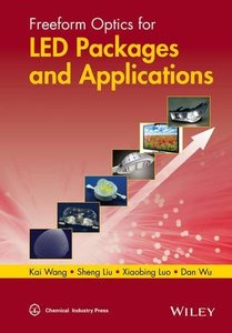 Freeform Optics for LED Packages and Applications(Hardcover)