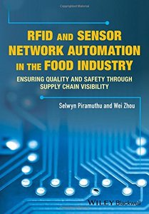 RFID and Sensor Network Automation in the Food Industry: Ensuring Quality and Safety through Supply Chain Visibility(Hardcover)-cover