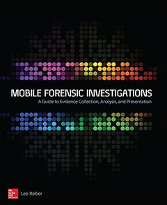 Mobile Forensic Investigations: A Guide to Evidence Collection, Analysis, and Presentation (Paperback)-cover