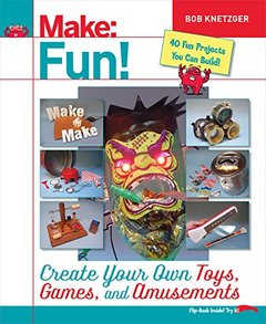 Make Fun!: Create Your Own Toys, Games, and Amusements(Paperback)-cover