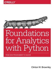 Foundations for Analytics with Python: From Non-Programmer to Hacker (Paperback)-cover